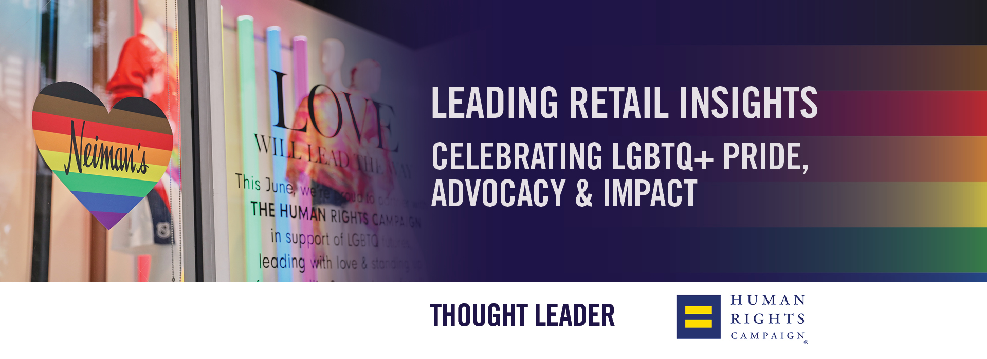 Leading Retail Insights: Celebrating LGBTQ+ PRIDE, Advocacy and Impact